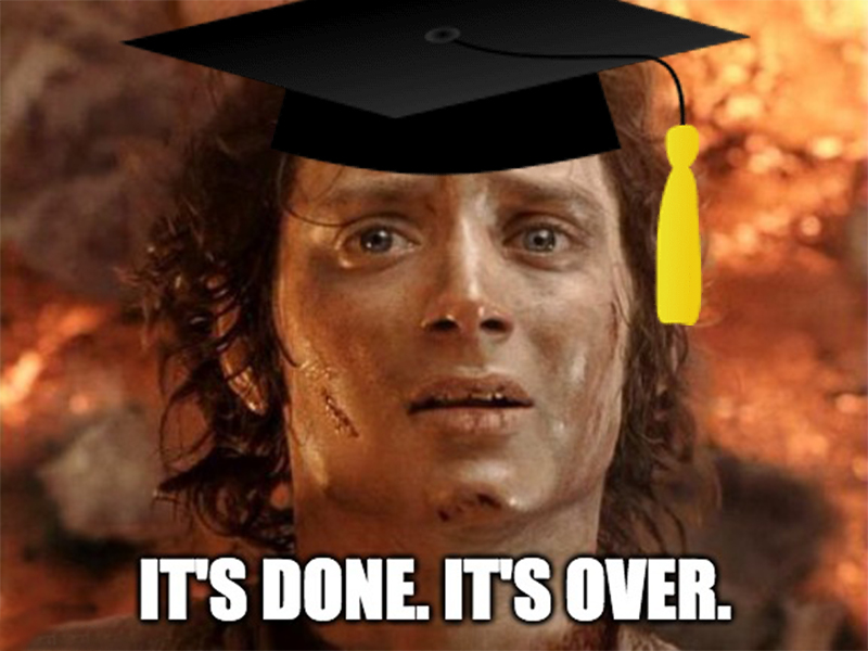 Frodo it's over meme with graduation cap.