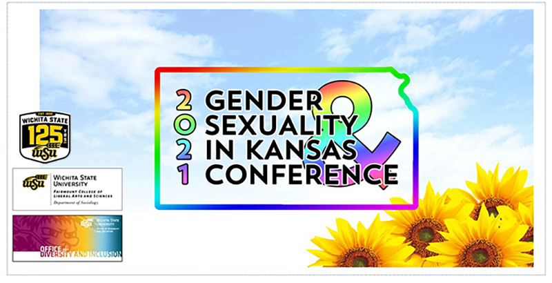 2021 Gender & Sexuality in Kansas Conference sponsored by the Shocker Sociology Department and the Office of Diversity & Inclusion.