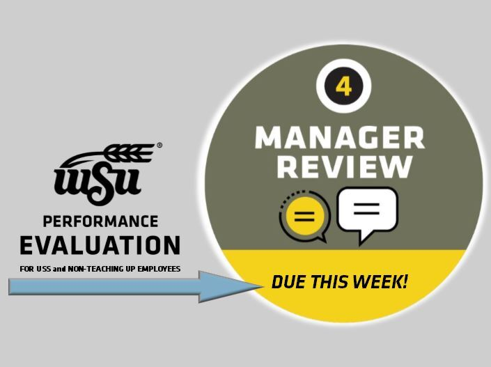 WSU Performance Evaluation for USS and non-teaching UP employees: Manager Review: Due This Week!