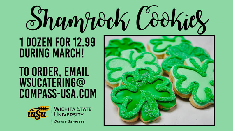 Shamrock Cookies. 1 dozen for $12.99 during March. To order, email wsucatering@compass-usa.com. (Wichita State University Dining Services logo)