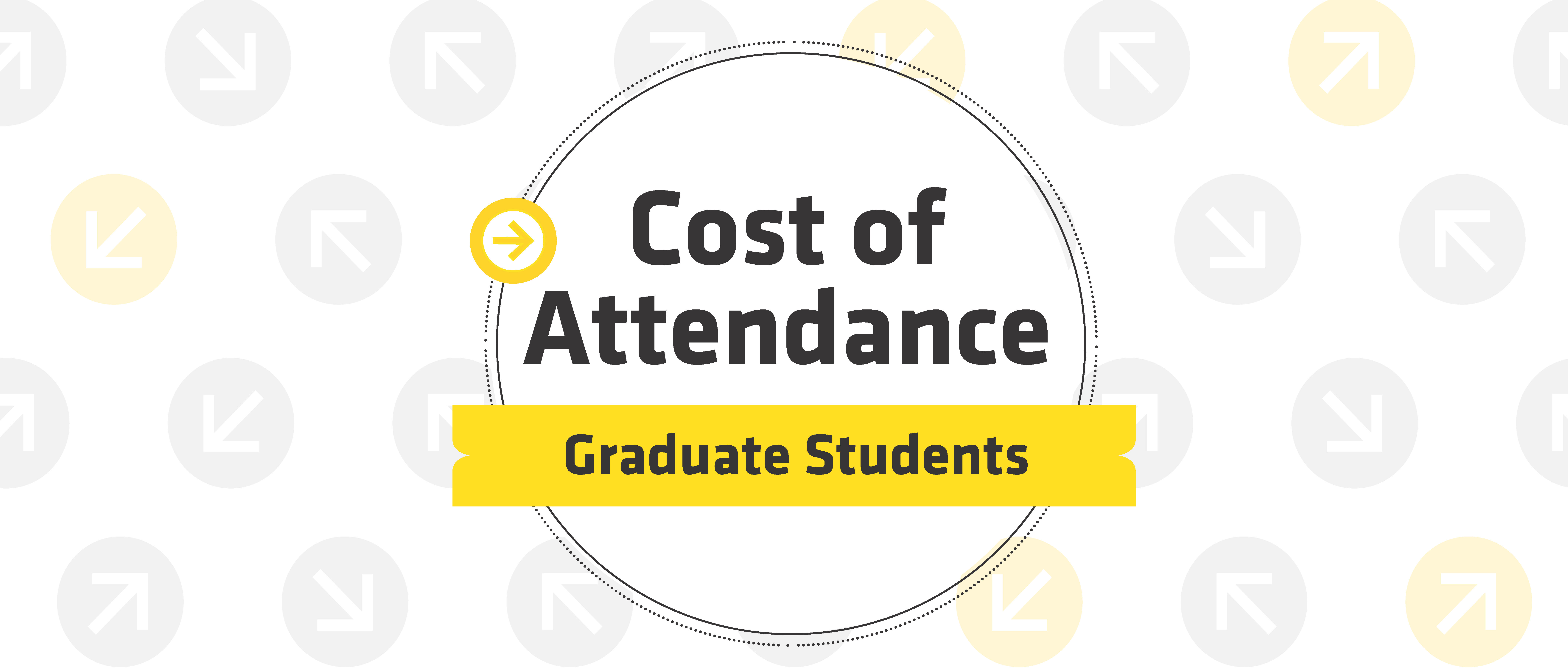 Cost of Attendance - Graduate Students with circles and arrows