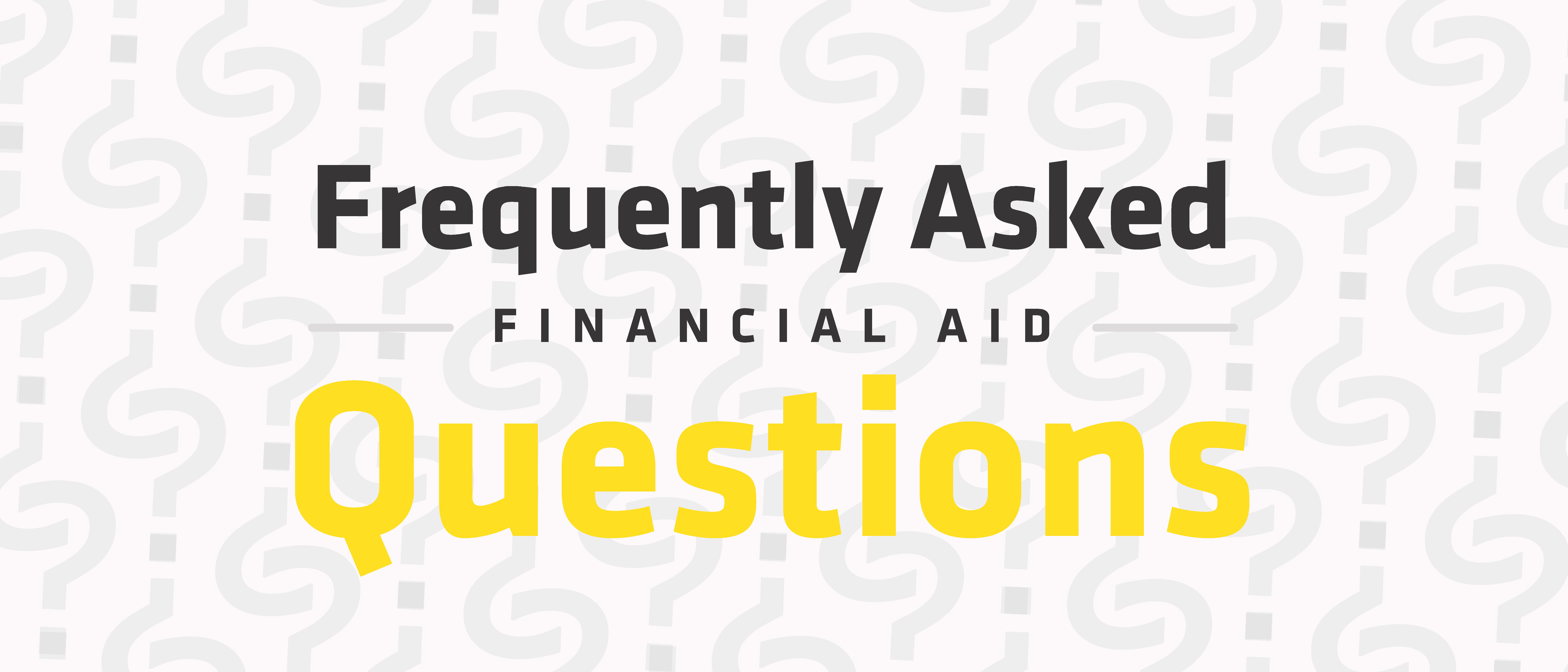 Frequently Asked Financial Aid Questions