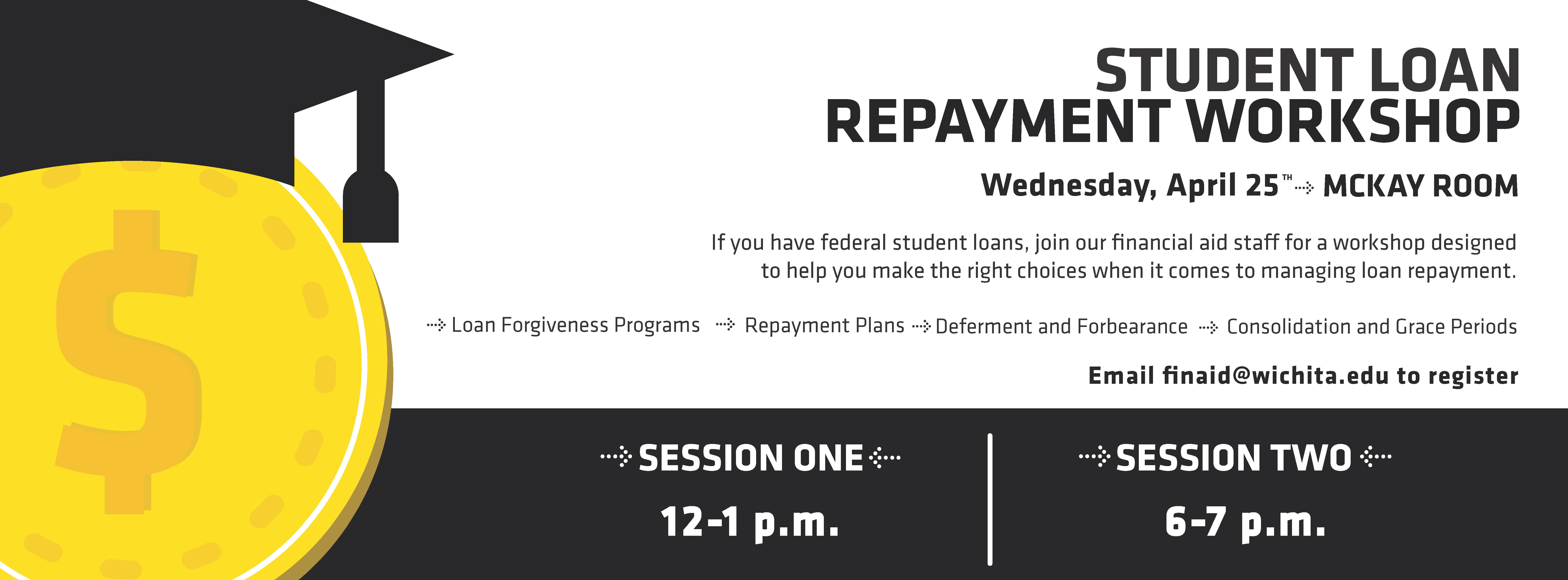 Graphic - Student Loan Repayment Workshop - April 25th - 12-1 p.m. or 6-7 p.m. in RSC Room 319 McKay