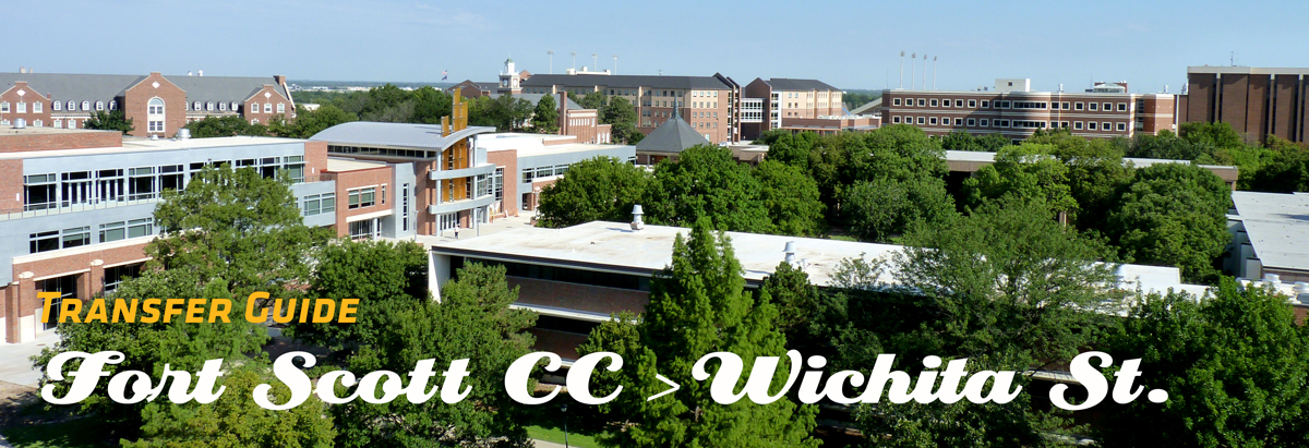 Image of WSU Campus with Banner of text stating Transfer Guide from Fort Scott CC to Wichita State
