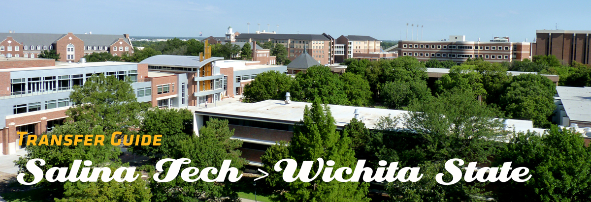 Image of WSU Campus with Banner of text stating Transfer Guide from Salina Tech to Wichita State