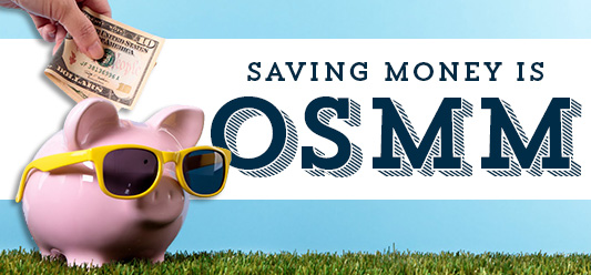 Decorate graphic: Saving Money is OSMM