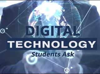 Students Ask–Digital Technology