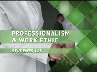 Students Ask–Professionalism/Work Ethic